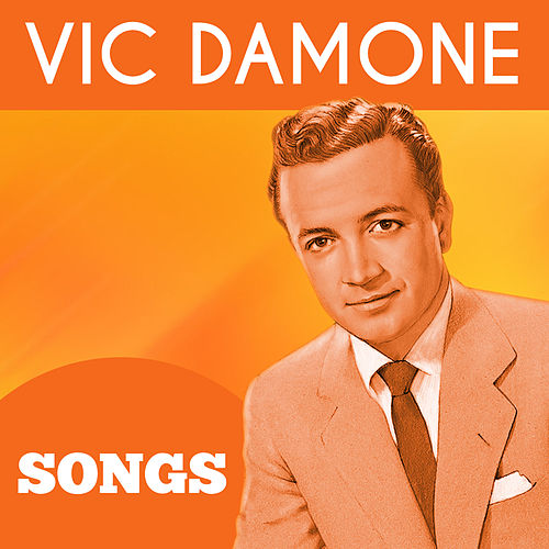 Songs by Vic Damone