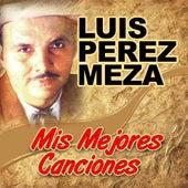 Mis Mejores Canciones by Luis Perez Meza