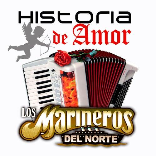 Historia De Amor by Los Marineros Del Norte