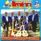 Los Hermanos Jimenez - 20 Exitos - Habland De Corridos y Canciones by Los Hermanos Jimenez