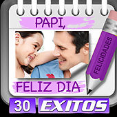 Papi Feliz Dia 30 Exitos by Various Artists