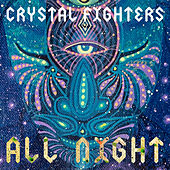 All Night von Crystal Fighters