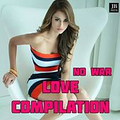 No War Love Compilation by Silver