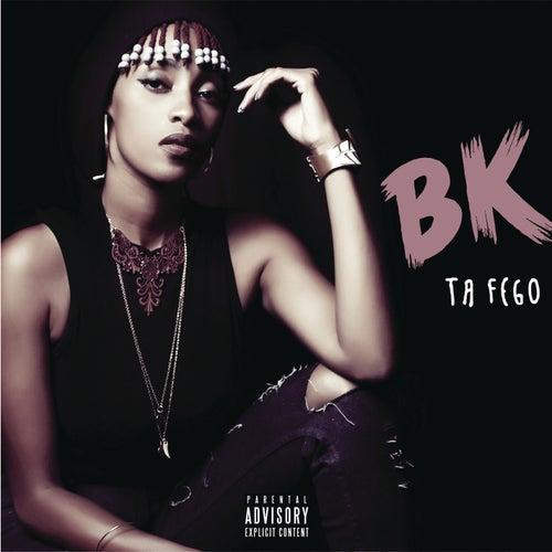 Ta Fego - EP by BK