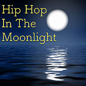 Hip Hop In The Moonlight von Various Artists