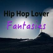 Hip Hop Lover Fantasies von Various Artists