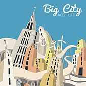 Big City Jazz Life by Various Artists