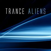 Trance Aliens by Various Artists