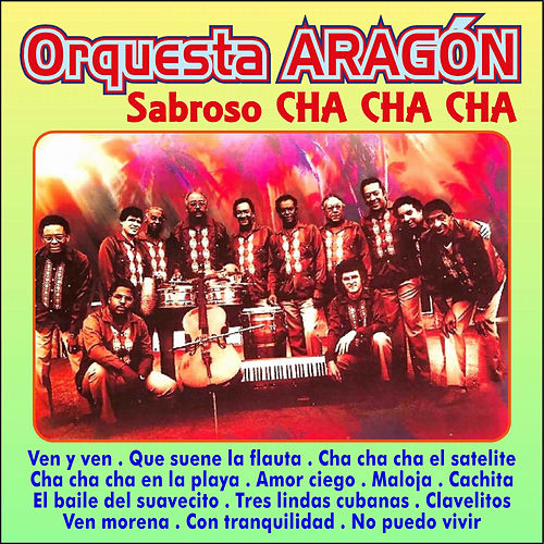 Sabroso Cha Cha Cha by Orquesta Aragón