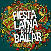 Fiesta Latina para Bailar by Various Artists