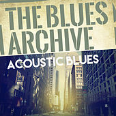 The Blues Archive - Acoustic Blues von Various Artists