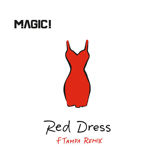 Red Dress (FTampa Remix) by Magic!