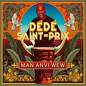 Man anvi wew by Dédé Saint-Prix