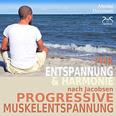 Progressive Muskelentspannung nach Jacobsen - Entspannung & Harmonie - PMR by Various Artists