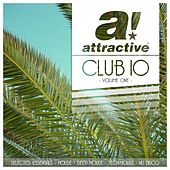 Attractive Club 10, Volume One (Selected Essentials - House, Deep House, Tech-House, Nu Disco) by Various Artists