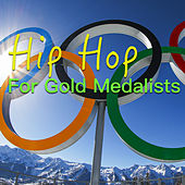 Hip Hop For Gold Medalists von Various Artists