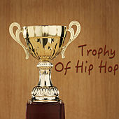 Trophy Of Hip Hop von Various Artists