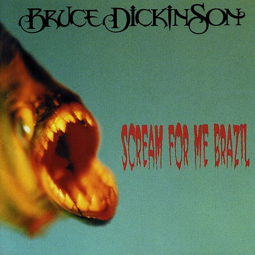 Scream for Me Brazil by Bruce Dickinson