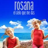El cielo que me das by Rosana
