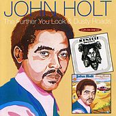 The Further You Look / Dusty Roads by John Holt