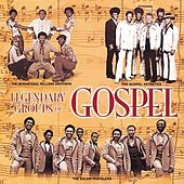 Legendary Groups Of Gospel by Various Artists