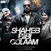 Shaheb Bibi Golaam (Original Motion Picture Soundtrack) by Various Artists