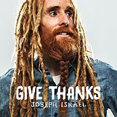 Give Thanks by Joseph Israel