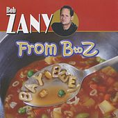 From B to Z Bay-Bee! (Live) by Bob Zany