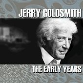 Jerry Goldsmith: The Early Years by Jerry Goldsmith