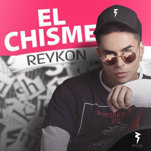 El Chisme by Reykon