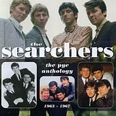 The Searchers: The Pye Anthology 1963-1967 by The Searchers