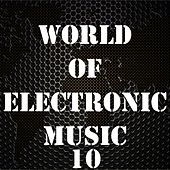 World of Electronic Music, Vol. 10 by Various Artists