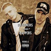 Designers Turned Rappers by Rebels