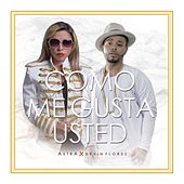 Como Me Gusta Usted (feat. Kevin Florez) by Astra