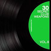30 Secret Club Weapons, Vol. 8 by Various Artists
