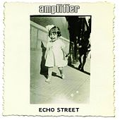 Echo Street (Bonus Edition) by Amplifier