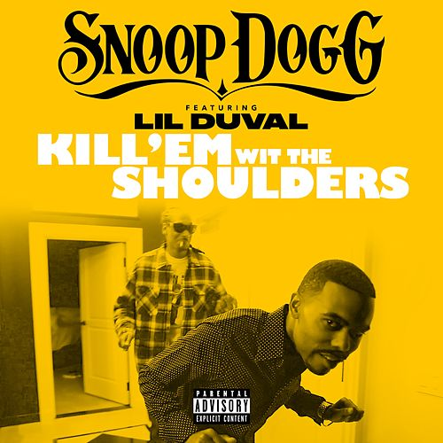 Hit 'Em wit the Shoulders (feat. Lil Duval) - Single by Snoop Dogg
