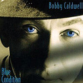 Blue Condition by Bobby Caldwell