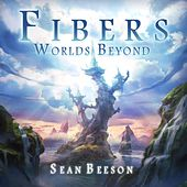 Fibers: Worlds Beyond by Sean Beeson