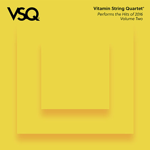 VSQ Performs the Hits of 2016 Vol. 2 von Vitamin String Quartet
