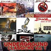 Underground Classicks, Vol. 1 by Dice