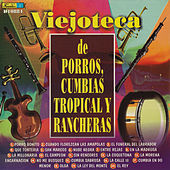 Viejoteca de Porros, Cumbias, Tropical y Rancheras by Various Artists