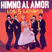 Himno al Amor by Los Cinco Latinos