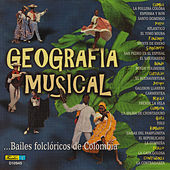 Geografía Músical ... Bailes Folclóricos de Colombia by Various Artists