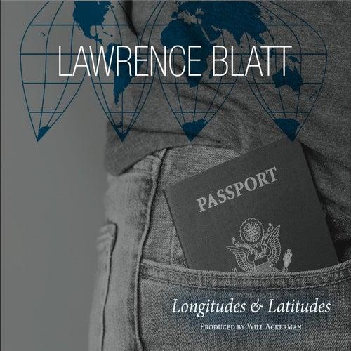 Longitudes and Latitudes by Lawrence Blatt