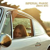 Imperial Phase by Plastic Ants