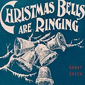 Christmas Bells Are Ringing von Grant Green