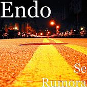 Se Rumora by ENDO