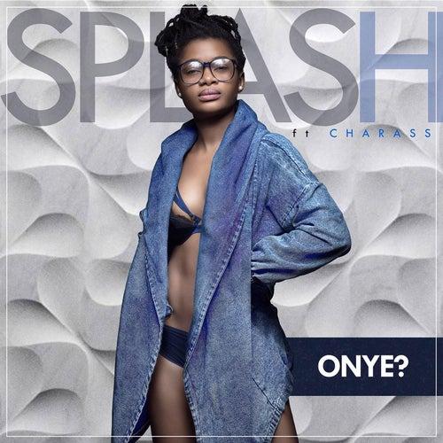 Onye? (feat. Charass) by Splash