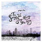 The Songs We Sing Along the Way by Gaelynn Lea
